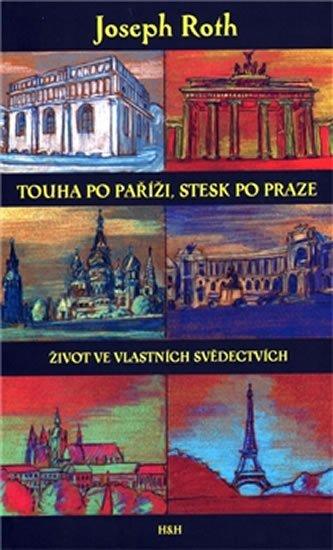 Roth Joseph: Touha po Paříži, stesk po Praze