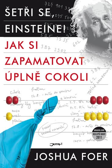 Foer Joshua: Šetři se, Einsteine! - Jak si zapamatovat úplně cokoli