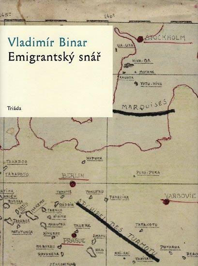 Binar Vladimír: Emigrantský snář