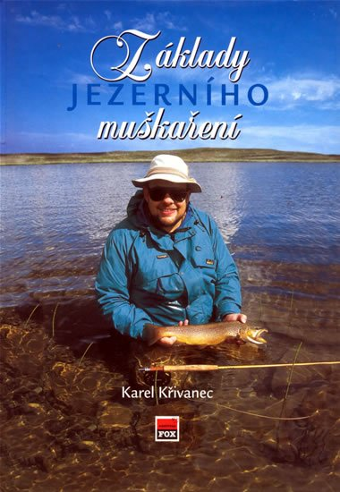Křivanec Karel: Základy jezerního muškaření