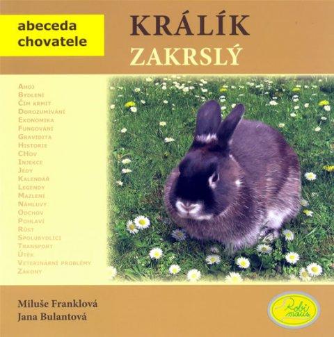 Franklová Miluše: Králík zakrslý - Abeceda chovatele