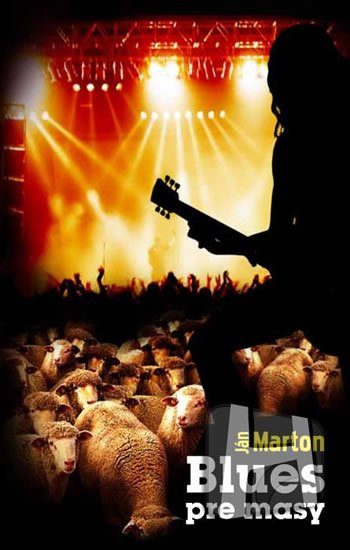 Marton Ján: Blues pre masy (slovensky)