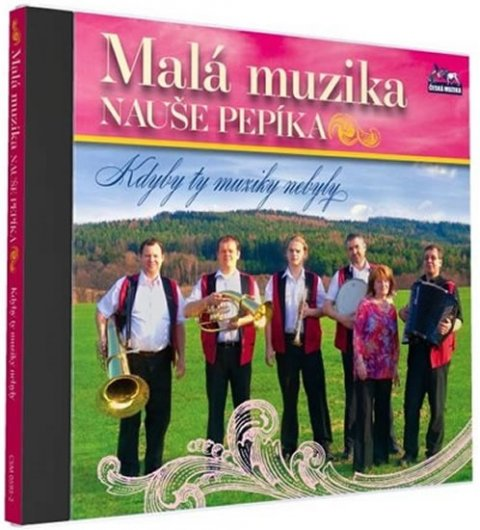 neuveden: Malá muzika Nauše Pepíka - Kdyby ty muziky nebyly - 1 CD