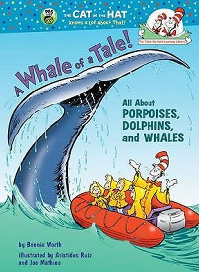 Worth Bonnie: A Whale of a Tale! All About Porpoises, Dolphins, and Whales