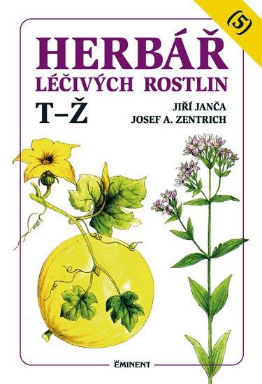Janča Jiří, Zentrich Josef A.,: Herbář léčivých rostlin 5 (T - Ž)