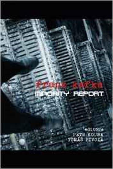 Kouba Petr, Pivoda Tomáš,: Franz Kafka - Minority Report