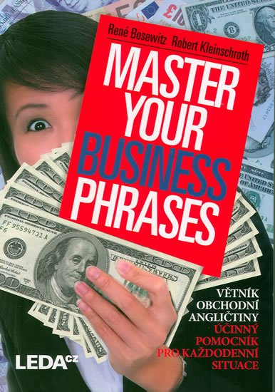 Bosewitz René, Kleinschroth Robert: Master Your Business Phrases