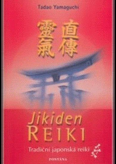 Yamaguchi Tadao: Jikiden Reiki - Tradiční japonská reiki