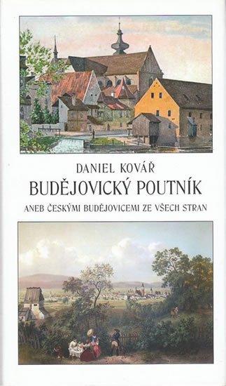 Kovář Daniel: Budějovický poutník aneb Českými Budějovicemi ze všech stran