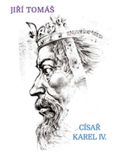 Tomáš Jiří: Císař Karel IV.