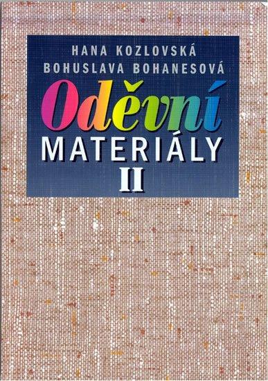 Kozlovská H., Bohanesová B.: Oděvní materiály II pro 2. a 3. ročník SOU a SOŠ