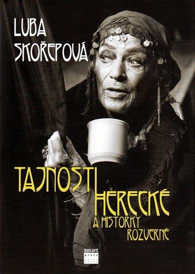 Skořepová Luba: Tajnosti herecké a historky rozmarné