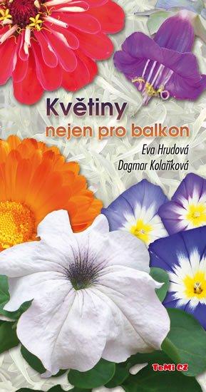 Hrudová Eva, Kolaříková Dagmar,: Květiny nejen pro balkon