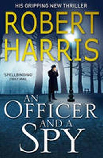 Harris Robert: An Officer and a Spy