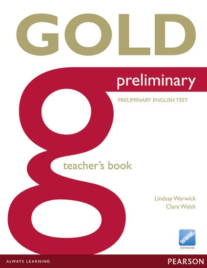 Walsh Clare: Gold Preliminary 2013 Teacher´s Book