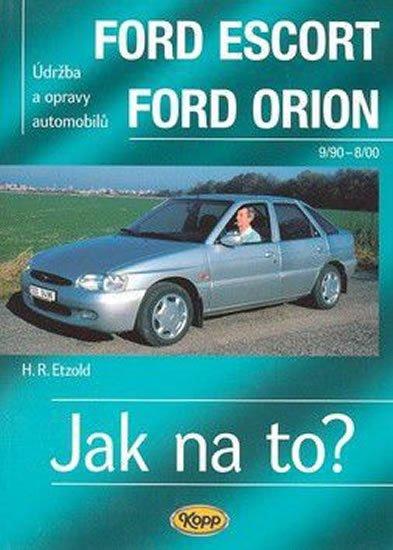 Etzold Hans-Rudiger Dr.: Ford Escort/Orion 9/90 - 8/98 - Jak na to? - 18.