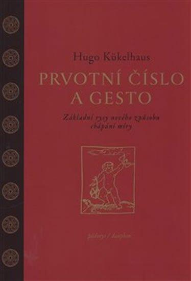 Kükelhaus Hugo: Prvotní číslo a gesto - Základní rysy nového způsobu chápání míry