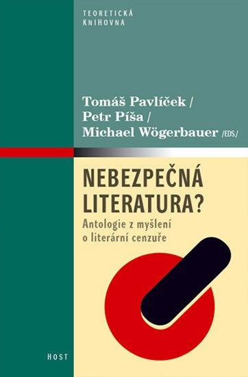 Pavlíček a kolektiv Tomáš: Nebezpečná literatura? - Antologie z myšlení o literární cenzuře