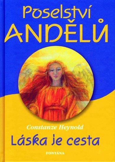 Heynold Constanze: Poselství andělů - Láska je cesta