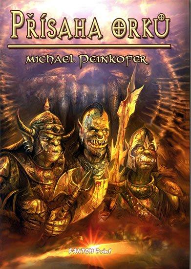 Peinkofer Michael: Orkové 2 - Přísaha orků