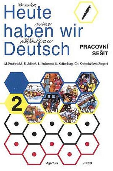 kolektiv autorů: Heute haben wir Deutsch 2 - Pracovní sešit