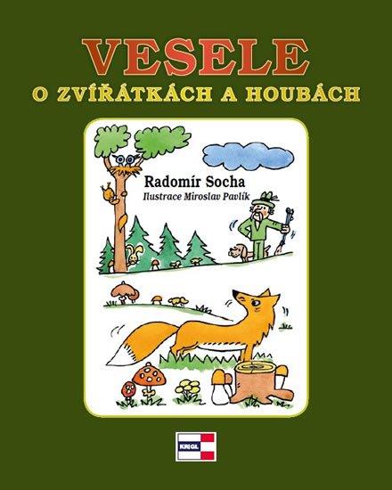 Socha Radomír: Vesele o zvířátkách a houbách