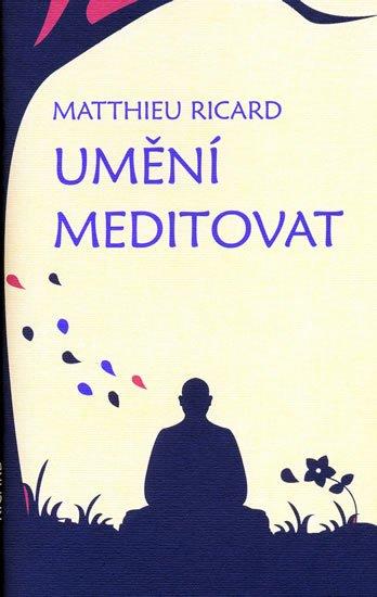 Ricard Matthieu: Umění meditovat