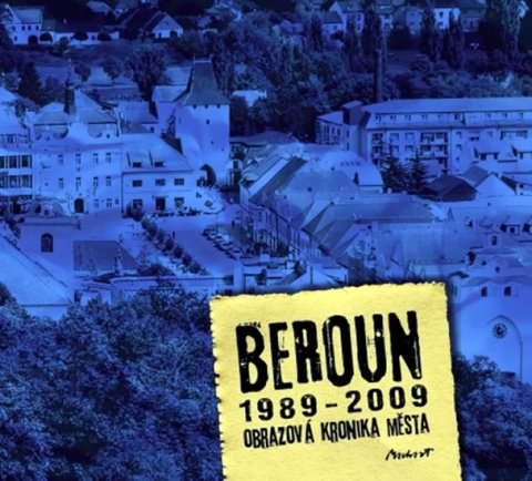 Machart Kameel: Beroun 1989-2009 - Obrazová kronika města