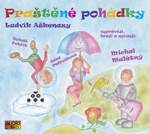 Aškenazy Ludvík: Praštěné pohádky - CD