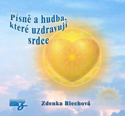 Blechová Zdenka: Písně a hudba, které uzdravují srdce - CD