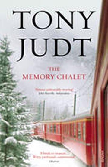 Judt Tony: The Memory Chalet