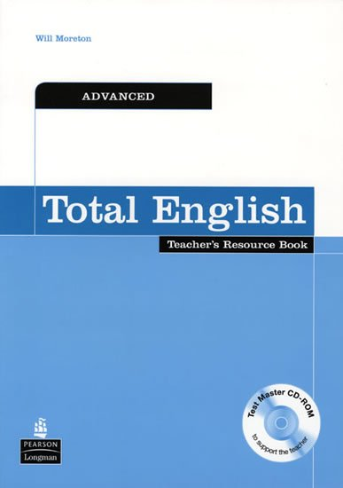 Moreton Will: Total English Advanced Teacher´s Resource Book w/ Test Master CD-ROM Pack