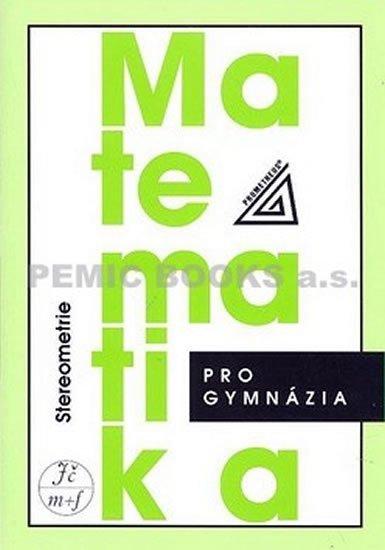 Pomykalová Eva: Matematika pro gymnázia - Stereometrie
