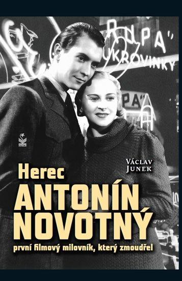Junek Václav: Herec Antonín Novotný - První filmový milovník, který zmoudřel