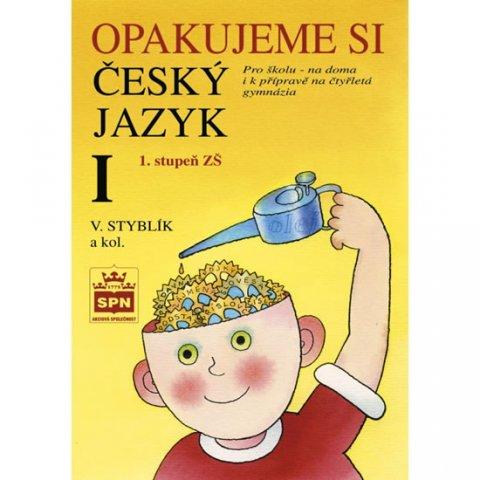 Styblík a kolektiv Vlastimil: Opakujeme si český jazyk I
