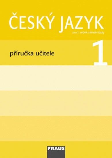 kolektiv autorů: Český jazyk/Čítanka 1 pro ZŠ - příručka učitele