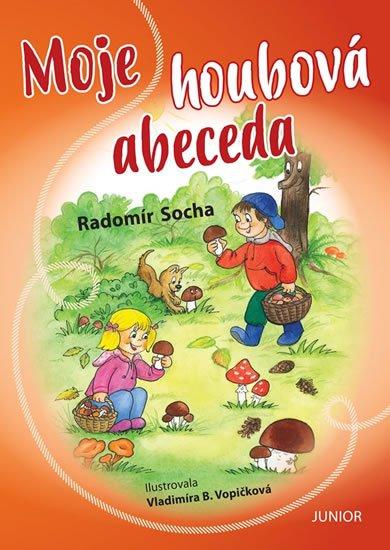 Socha Radomír: Moje houbová abeceda