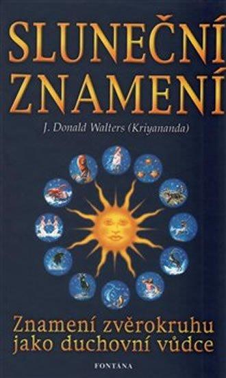 Walters Donald J.: Sluneční znamení - Znamení zvěrokruhu jako duchovní vůdce