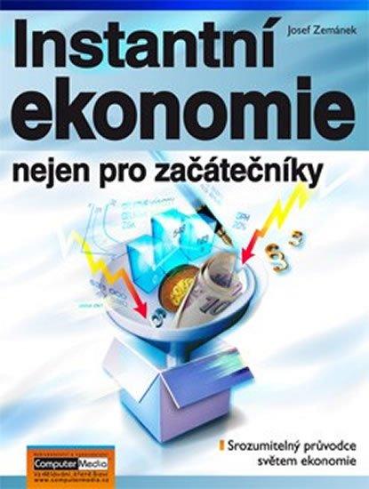 Zemánek Josef: Instantní ekonomie nejen pro začátečníky
