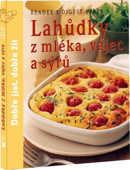 neuveden: Lahůdky z mléka, vajec a sýrů - Dobře jíst, dobře žít