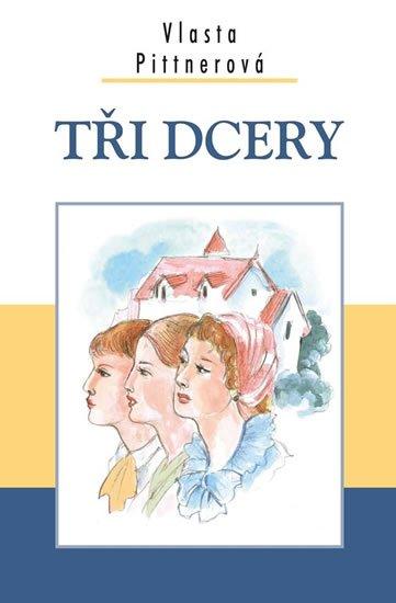 Pittnerová Vlasta: Tři dcery