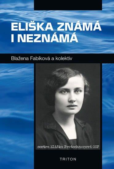 Fablíková Blažena: Eliška známá i neznámá