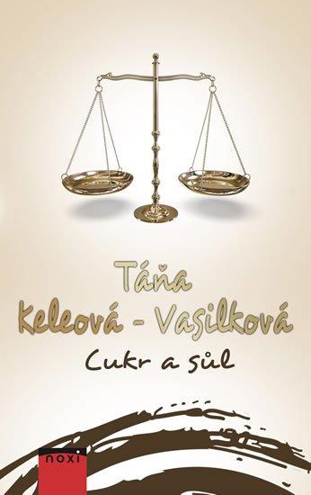 Keleová-Vasilková Táňa: Cukr a sůl