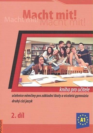 Jankásková Miluše,Dusilová Doris,Schneider Mark,Krüger Jens,: Macht Mit 2 kniha pro učitele