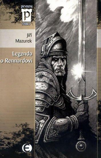 Mazurek Jiří: Legenda o Rennardovi  (Edice Pevnost)