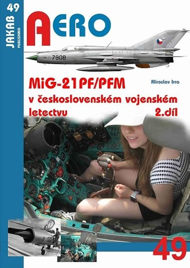 Irra Miroslav: MiG-21PF/PFM v československém vojenském letectvu - 2. díl
