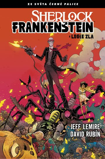 Lemire Jeff, Rubín David: Černá palice - Sherlock Frankenstein a Legie zla