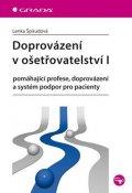Špirudová Lenka: Doprovázení v ošetřovatelství I - pomáhající profese, doprovázení a systém