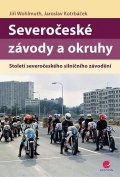 Wohlmuth Jiří, Kotrbáček Jaroslav,: Severočeské závody a okruhy - Století severočeského silničního závodění