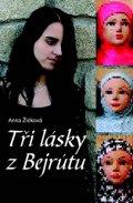 Žídková A.: Tři lásky z Bejrútu